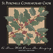 A Time Will Come for Singing (Special Edition) by St. Petronille Contemporary Choir