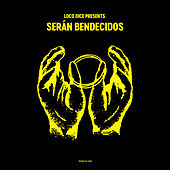 Loco Dice presents Serán Bendecidos - EP de Various Artists