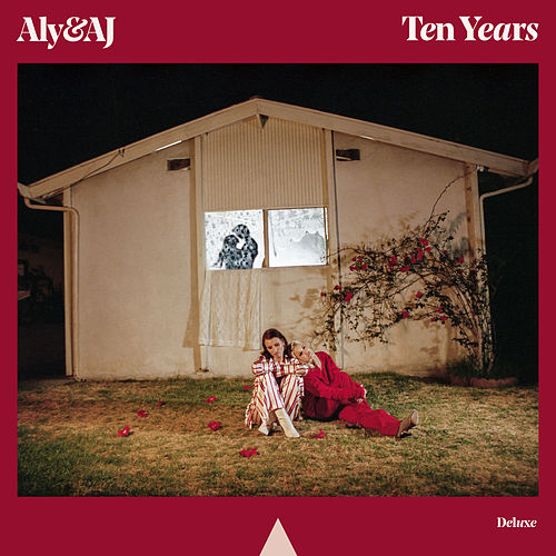 Ten Years (Deluxe) by Aly & AJ