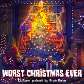 Worst Christmas Ever by Lil' Aaron