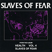 Slaves Of Fear by HEALTH