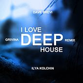 I Love Deep House de Dave Brevi