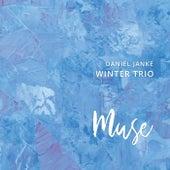 Muse by Daniel Janke Winter Trio