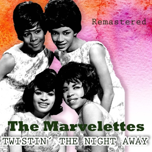 Twistin' the Night Away by The Marvelettes