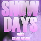 Snow Days With Blues Music de Various Artists