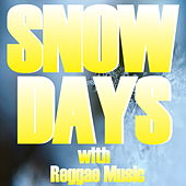 Snow Days With Reggae Music by Various Artists