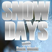 Snow Days With Rock Music by Various Artists
