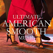 Ultimate American Smooth Music by Various Artists