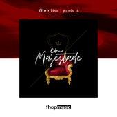 FHOP Live   Parte 4   Em Majestade (Ao Vivo) by fhop music