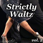 Strictly Waltz vol. 2 by Various Artists
