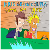 Outta My Tree by Kris Gruen