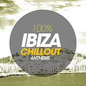100% Ibiza Chillout Anthems de Various Artists