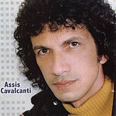 Assis Cavalcanti by Assis Cavalcanti