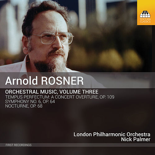 Rosner: Orchestral Music, Vol. 3 by London Philharmonic Orchestra