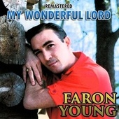 My Wonderful Lord by Faron Young