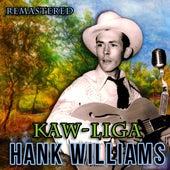 Kaw-Liga by Hank Williams