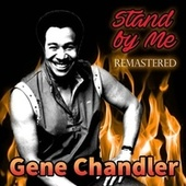 Stand by Me by Gene Chandler
