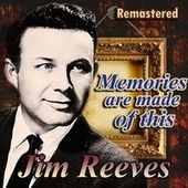Memories Are Made of This by Jim Reeves