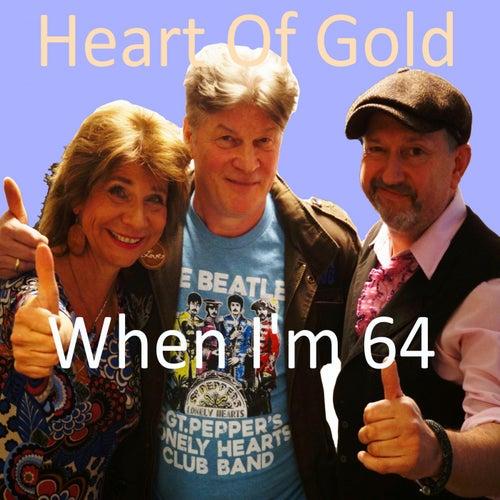 When I'm 64 von Heart Of Gold