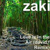 Love Is In the Air (david.f Remix) de Zaki