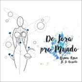 De Fora Pro Mundo (feat. Fe Rossette) von Bruna Ryan