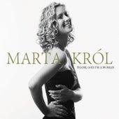 Thank God I'm a Woman by Marta Król