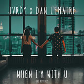 When I'm With U (The Remixes) by Jvrdy