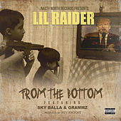 From The Bottom (feat. Sky Balla & Grammz) von Lil Raider
