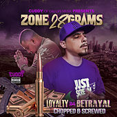 Loyalty Before Betrayal Chopped & Screwed by Zone 28 Grams