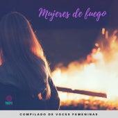 Mujeres de Fuego (Compilado de Voces Femeninas) by Various Artists