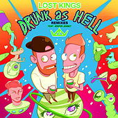 Drunk As Hell (Remixes) by Lost Kings