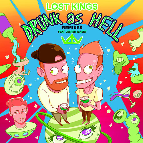 Drunk As Hell (Remixes) von Lost Kings