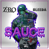 I Got The Sauce (Remix) [feat. Bleeda] de Z-Ro