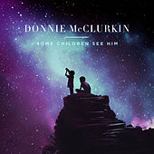 Some Children See Him by Donnie McClurkin
