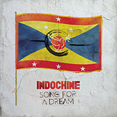 Song for a Dream by Indochine
