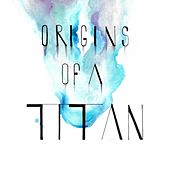 Origins of a Titan by ViViTo