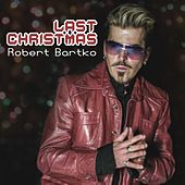 Last Christmas by Robert Bartko