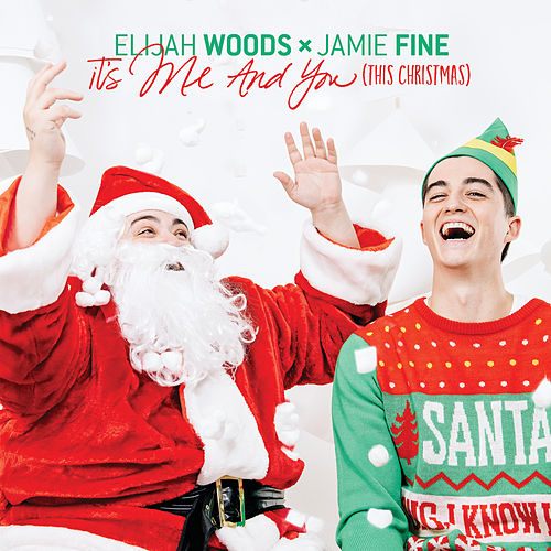 It's Me & You (This Christmas) by Elijah Woods x Jamie Fine