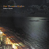 One Thousand Lights by Mellow Drunk