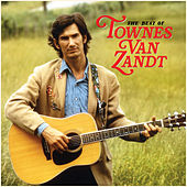The Best of Townes Van Zandt de Townes Van Zandt