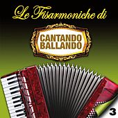 Le fisarmoniche di cantando ballando, Vol. 3 de Various Artists