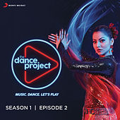 The Dance Project (Season 1: Episode 2) by Various Artists
