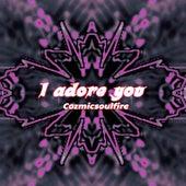 I Adore You by Cozmicsoulfire