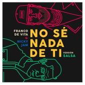 No Sé Nada de Ti (Versión Salsa) by Franco De Vita