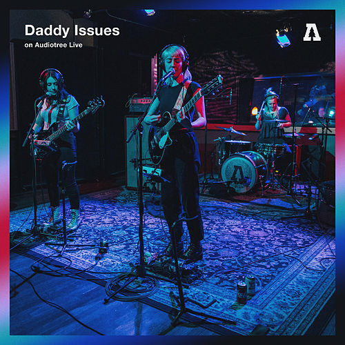 Daddy Issues on Audiotree Live by Daddy Issues