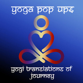 Yogi Translations of Journey by Yoga Pop Ups