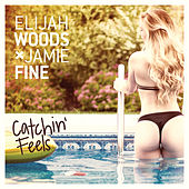 Catchin' Feels von Elijah Woods x Jamie Fine