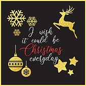 I Wish It Could Be Christmas Everyday de Various Artists