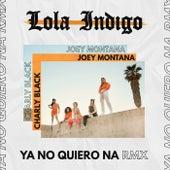 Ya No Quiero Ná (RMX) de Lola Indigo
