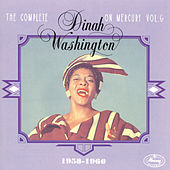 The Complete Dinah Washington On Mercury Vol. 6 (1958-1960) by Dinah Washington